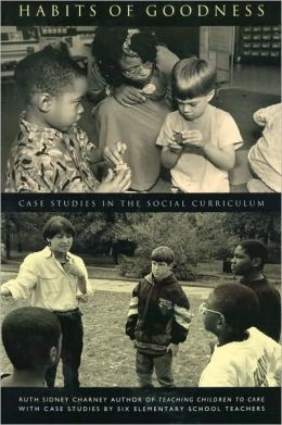 Habits of Goodness: Case Studies in the Social Curriculum