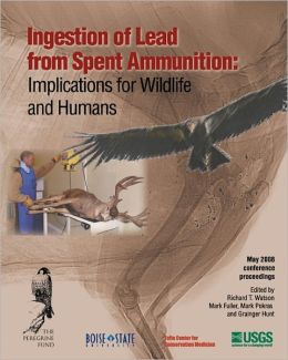 Ingestion of Lead from Spent Ammunition: : Implications for Wildlife and Humans