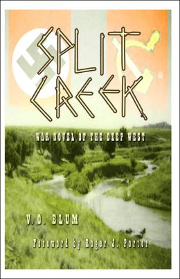 Split Creek: War Novel of the Deep West