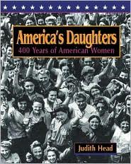 America's Daughters: 400 Years of American Women