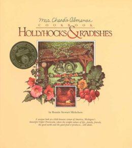 Hollyhocks and Radishes: Mrs. Chard's Almanac Cookbook