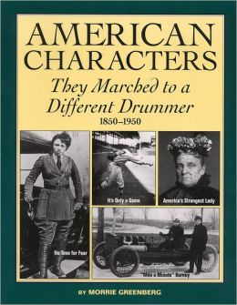 American Characters: They Marched to a Different Drummer, 1850 to 1950