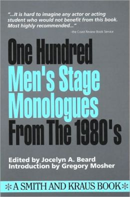 One Hundred Men's Stage Monologues from the 1980's