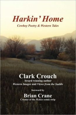 Harkin' Home: Cowboy Poetry and Western Tales
