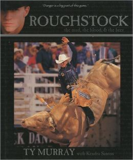 Roughstock: The Mud,the Blood, and the Beer