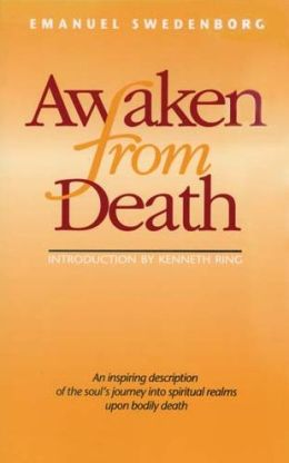 Awaken from Death: An Inspiring Description of the Soul's Journey into Spiritual Realms upon Bodily Death