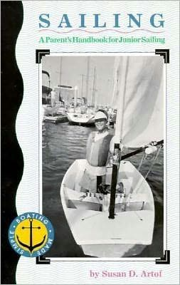 Sailing: A Parent's Handbook for Junior Sailing