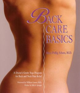 Back Care Basics: A Doctor's Gentle Yoga Program for Back and Neck Pain Relief