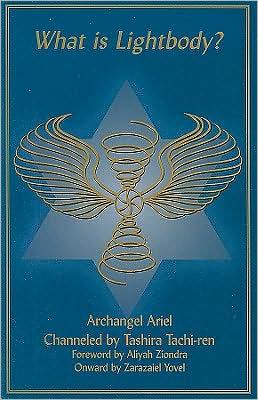 What is Lightbody? Tashira Tachi-ren, Archangel Ariel and Aliyah Ziondra