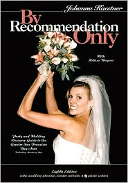 By Recommendation Only: Party and Wedding Resource Guide to the Greater San Francisco Bay Area Including Monterey Bay