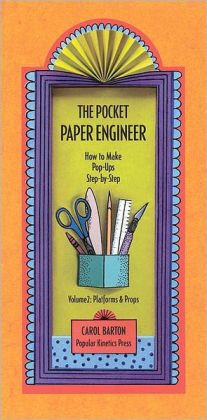 The Pocket Paper Engineer: How to Make Pop-Ups Step-by-Step