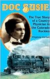 Doc Susie: The True Story of a Country Physician in the Colorado Rockies