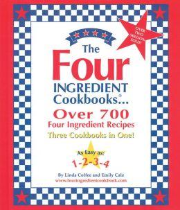 Four Ingredient Cookbook: Three Cookbooks in One
