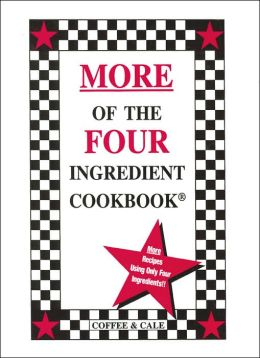 More of the Four Ingredient Cookbook (Four Ingredient Series)