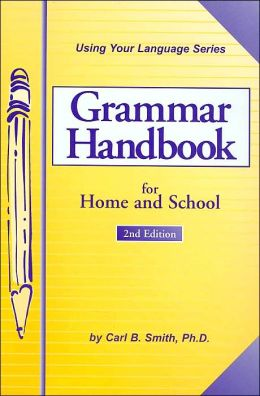 Grammar Handbook for Home and School (Using Your Language Series): For Home and School