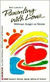 Parenting with Love, Without Anger or Stress: Without Anger or Stress
