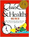 Quick and Healthy Vol.II: More Help for People Who Say They Don't Have Time to Cook Healthy Meals