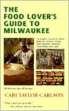 Food Lover's Guide to Milwaukee: Insider's Guide to Ethnic Bakeries, Grocery Stores, Meat Markets, Specialty Food Shops and Cafes