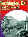Washington, D. C., Past and Present
