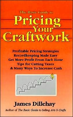 The Basic Guide to Pricing Your Craftwork