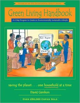 Green Living: A 6 Step Program to Create an Environmentally Sustainable Lifestyle