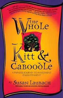 Whole Kitt and Caboodle: A Painless Journey to Investment Enlightment