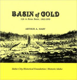 Basin of Gold: Life in Boise Basin, 1862-1890