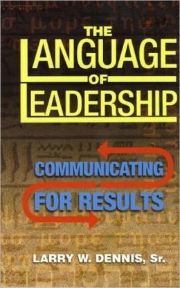 Language of Leadership: Communicating For Results