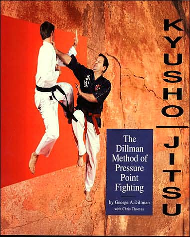 Kyusho Jitsu: The Dillman Method of Pressure Point Fighting