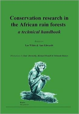Conservation Research in the African Rain Forests: A Technical Handbook
