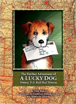 The Further Adventures of a Lucky Dog: Owney, U. S. Rail Mail Mascot