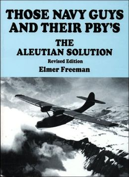 Those Navy Guys and Their Pbys: The Aleutian Solution