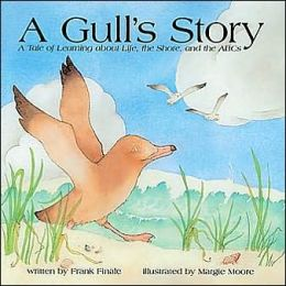A Gull's Story: A Tale of Learning about Life, the Shore and the ABCs