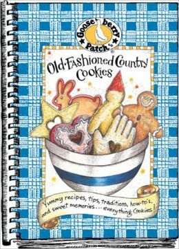 Old Fashioned Country Cookies: Yummy Recipes, Tips, Traditions, How-to's and Sweet Memories... Everything Cookies!