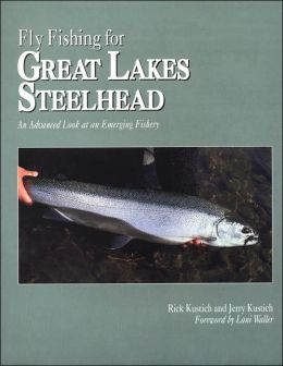 Fly Fishing for Great Lakes Steelhead: An Advanced Look at an Emerging Fishery