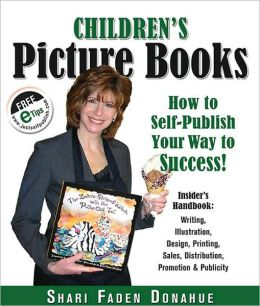 Children's Picture Books: How to Self-Publish Your Way to Success!
