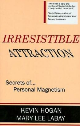 Irresistible Attraction! : Secrets of Personal Magnetism