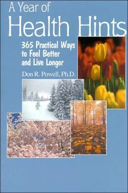 A Year of Health Hints: 365 Practical Ways to Fell Better and Live Longer