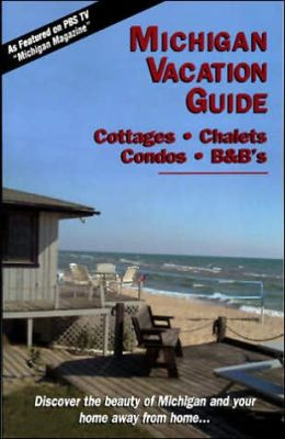 Michigan Vacation Guide 2005-06: Cottages, Chalets, Condos, B&B's
