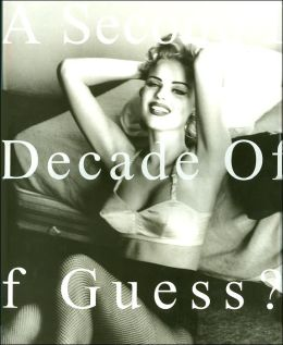 A Second Decade of Guess Images: 1991-2001