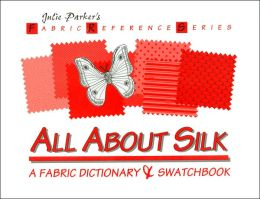 All about Silk: A Fabric Dictionary Swatchbook
