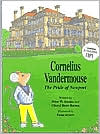 Cornelius Vandermouse the Pride of Newport