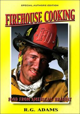 Firehouse Cooking: Food From America's Bravest