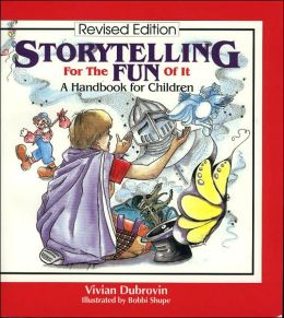 Storytelling for the Fun of It: A Handbook for Children