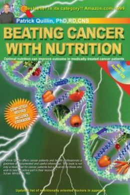 Beating Cancer with Nutrition: Combining the Best of Science and Nature for Full Spectrum Healing in the 21st Century
