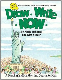 Draw/ Write/ Now, Book 5: The United States, From Sea to Sea, Moving Forward