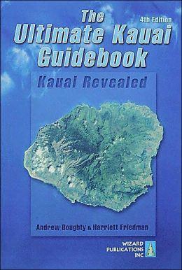 Ultimate Kauai Guidebook: Kauai Revealed