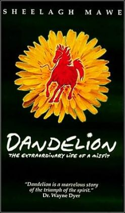 Dandelion: The Triumphant Life of a Misfit: a Story for All Ages