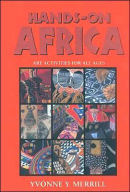 Hands on Africa: Art Activities for All Ages