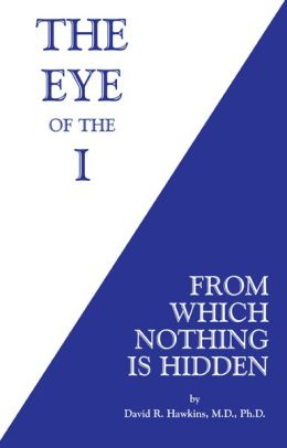 The Eye of the I: From Which Nothing Is Hidden